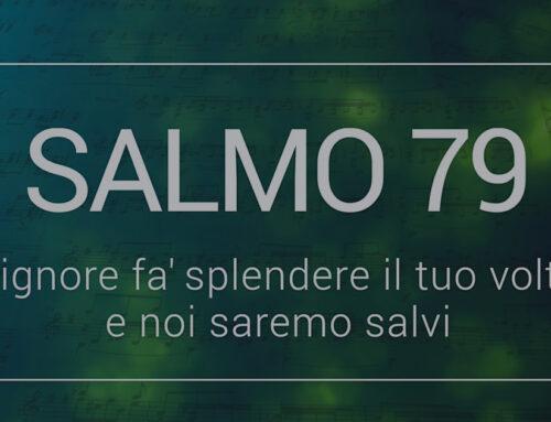 Salmo 79 – Signore, fa' splendere il tuo volto